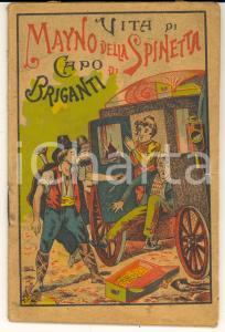 1910 ca ANONIMO Vita di Giuseppe Antonio MAYNO DELLA SPINETTA capo briganti