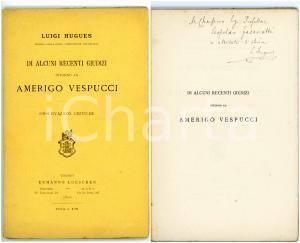 1891 Luigi HUGUES Alcuni recenti giudizi intorno ad Amerigo Vespucci *AUTOGRAFO