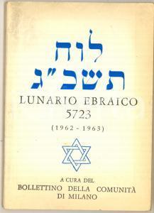 1962-63 COMUNITÀ DI MILANO Lunario ebraico anno 5723 *95 pp.