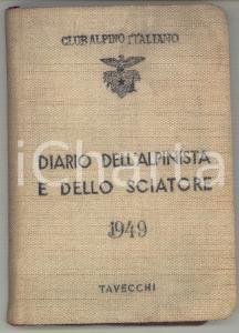 1949 CAI Umberto TAVECCHI Diario dell'alpinista e dello sciatore 130 pp.