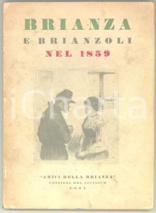 1959 AA. VV. Brianza e brianzoli nel 1859 - Edizioni del Licinium 123 pp.