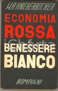 1936 Hubert Renfro KNICKERBOCKER Economia rossa e benessere bianco - Bompiani