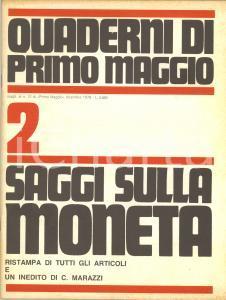 1978 Quaderni di PRIMO MAGGIO Saggi sulla moneta - Rivista 79 pp.