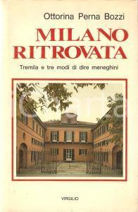 1980 Ottorina PERNA BOZZI Milano ritrovata - Modi di dire meneghini *Ed. Virgilo