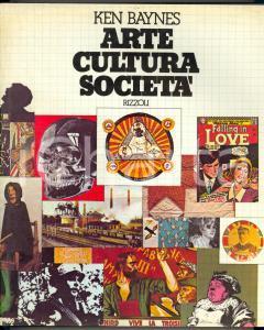 1975 Ken BAYNES Arte cultura società - Prefazione di Milton GLASER *Ed. RIZZOLI