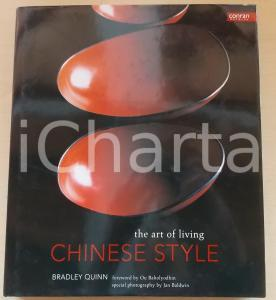 2002 Bradley QUEEN Chinese style - The art of living *CONRAN OCTOPUS - 192 pp.