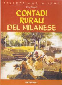 2006 Ezio RIBOLDI Contadi rurali del milanese *Libreria MERAVIGLI Editrice 15x21
