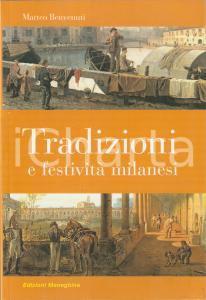 2010 Matteo BENVENUTI Tradizioni e festività milanesi *Edizioni Meneghine