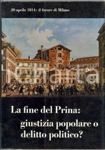 1972 Gian Franco CRESPI 20 aprile 1814: Il furore di Milano - La fine del Prina