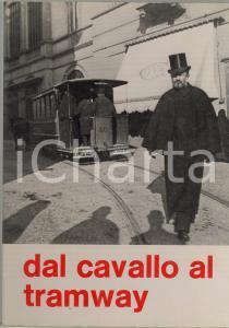1971 MILANO Dal cavallo al tramway *Catalogo della mostra fotografica - 59 pp.