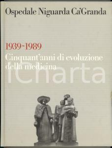 1989 MILANO Aldo SELVINI - Ospedale Niguarda Ca' Granda 1939-1989