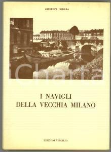 1977 Giuseppe CODARA I Navigli della vecchia Milano *Ed. VIRGILIO