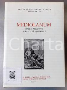 1980 AA. VV. Mediolanum - Dalle palafitte alla città imperiale - MERAVIGLI