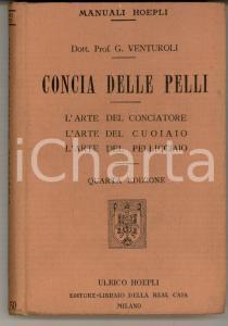 1913 MANUALI HOEPLI Giuseppe VENTUROLI Concia delle pelli - IV edizione