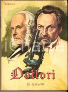 1956 Rhoda TRUAX I dottori (Storie vere di medici) *Ed. LA SORGENTE - 212 pp.