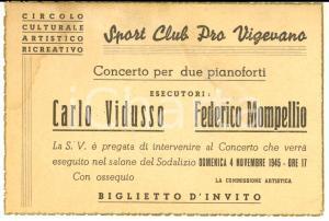1945 SPORT CLUB PRO VIGEVANO Invito concerto Carlo VIDUSSO Federico MOMPELLIO
