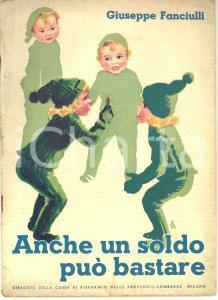 1936 MILANO Giuseppe FANCIULLI Anche un soldo può bastare - 30 pp.