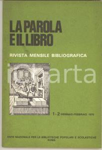 1976 LA PAROLA E IL LIBRO Anniversario Enciclopedia Italiana - Rivista n° 1-2