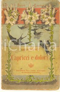 1920 ca Adele BRANCA Capricci e dolori - Ed. VALLARDI Il Buon Esempio