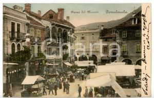 1905 DOMODOSSOLA (VB) Piazza del Mercato - Passanti tra le bancarelle *Cartolina