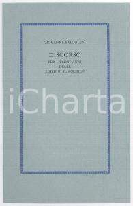 1989 MILANO Giovanni SPADOLINI Discorso per i trent'anni Edizioni IL POLIFILO