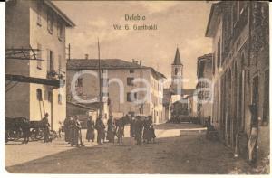 1913 DELEBIO (SO) Veduta di via G. Garibaldi - Cartolina ANIMATA RARA FP VG