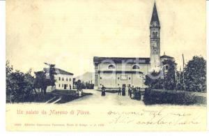 1901 MARENO DI PIAVE Veduta con chiesa parrocchiale - Cartolina ANIMATA RARA FP