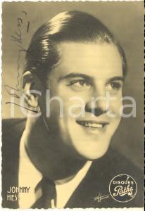 1945 ca Cantante Johnny HESS - AUTOGRAFO su foto seriale HARCOURT - PATHE' 10x15