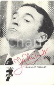 1970 ca Jean-Marc THIBAULT - AUTOGRAFO su foto seriale TELE 7 JOURS 9x14 cm