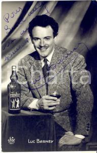 1950 ca Cantante Luc BARNEY con St. RAPHAEL Quinquina *AUTOGRAFO su foto seriale