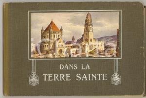 1909 DANS LA TERRE SAINTE - 48 aquarelles PERLBERG avec texte *Ed. ANDELFINGER