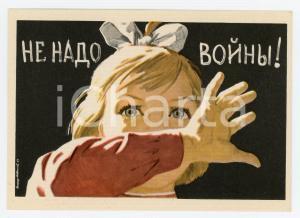1960 ca SOVIET UNION - USSR Propaganda - NE NADO VOYP'Í - Postcard Ed. ISOGIZ