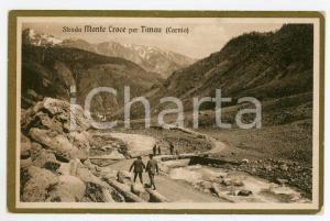 1920 CARNIA Strada Monte Croce per TIMAU Cartolina ANIMATA FP VG