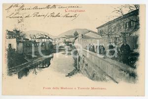 1900 CONEGLIANO Ponte della Madonna e Torrente Monticano - Carttolina ANIMATA FP