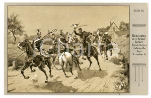1910 ca REICHSEINIGUNGSKRIEGE Rencontre mit Kavallerie-Patrouille bei Trimbach