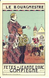 1910 ca COMPIEGNE Fêtes de Jeanne d'Arc - Le Bourgmestre *Postcard PINCHON