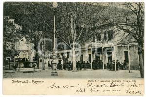 1900 ca RAGUSA / DUBROVNIK (CROAZIA) Caffè all'Arciduca Federico Brsalje Pile