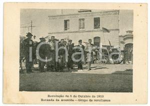 1910 PORTUGAL Revolução de 5 de Outubro - Rotunda da Avenida - Revoltosos *RARE