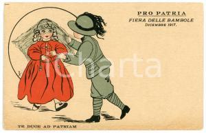 1917 WW1 ITALIA Pro Patria Fiera Delle Bambole - Te duce ad patriam ^Cartolina