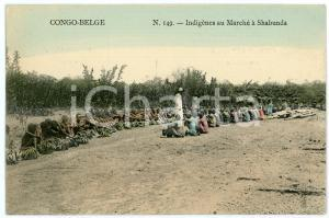 1910 ca CONGO BELGE Indigènes au marché à SHABUNDA Carte postale N.149 FP NV