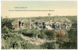 1910 ca CONGO BELGE Campement dans les ruines de MIFUCHO Carte postale N.144 FP