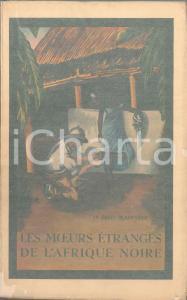 1944 Fred BLANCHOD Les moeurs étranges de l'Afrique noire - Ed. PAYOT LAUSANNE