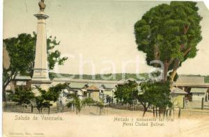 1900 ca HERES / CIUDAD BOLIVAR (VENEZUELA) Mercado y monumento del Gral *Tarjeta