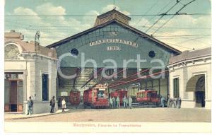 1911 MONTEVIDEO (URUGUAY) Estación LA TRANSATLANTICA - Cartolina ANIMATA tram