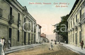1910 ca PUERTO CABELLO (VENEZUELA) Casa Municipal y Calle Ricaurte - ANIMATA FP