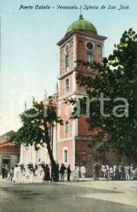 1910 ca PUERTO CABELLO (VENEZUELA) Iglesia de San José - Cartolina ANIMATA FP NV