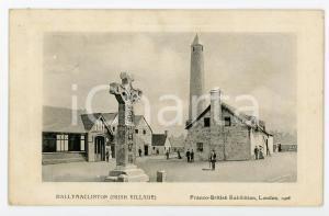 1908 LONDON Franco-British Exhibition - BALLYMACLINTON Irish village - Postcard