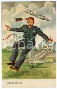 1940 ca REGIA AERONAUTIVA Attenti all'elica - Cartolina umoristica ILLUSTRATA