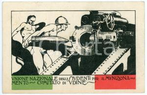 1917 UDINE Unione degli studenti per il munizionamento Cartolina ILLUSTRATA (1)