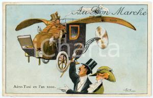 1910 ca AU BON MARCHÉ Aéro-Taxi en l'an 2000 - Carte postale ILLUSTRÉE FP NV